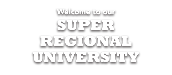 Welcome to our Super Regional University